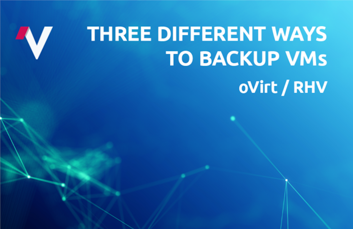 Agent-less backup strategies for oVirt/RHV - Open Virtualization